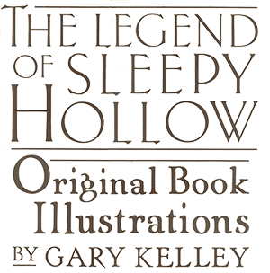 The Legend of Sleep Hollow Original Book Illustrations by Gary Kelley